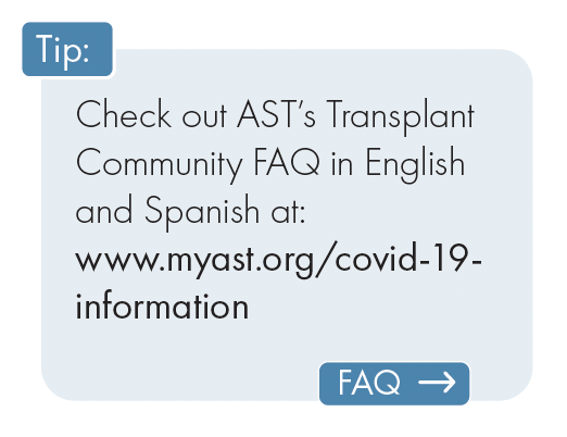Check out AST's Transplant Community FAQ in English and Spanish